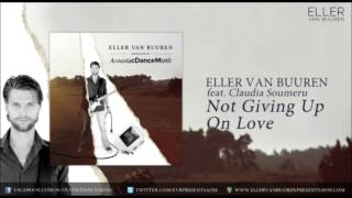 03. Eller van Buuren feat. Claudia Soumeru - Not Giving Up On Love