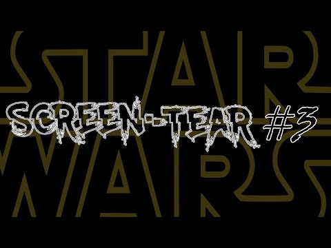 Screen Tear Podcast #3 - Star Wars - Answering your questions Ft. Rags