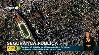 Imagens de satélite de alta resolução reforçam o combate à criminalidade em todo o país