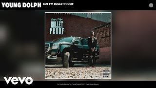Young Dolph   But I'm Bulletproof (Official Audio)