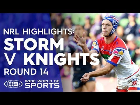 NRL Highlights: Melbourne Storm v Newcastle Knights - Round 14 | NRL on Nine