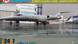 Hire Minimum Fare Air Ambulance in Dibrugarh and Jamshedpur by Medivic