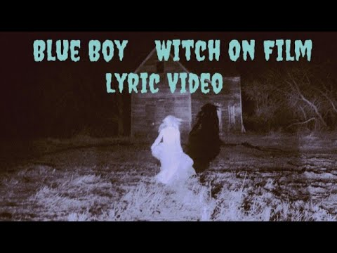 Blue Boy (A Witch On Film Original Lyric Video)