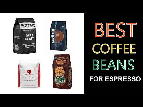 Best Coffee Beans for Espresso 2018