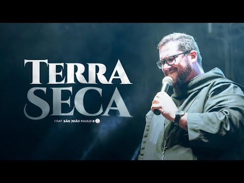 Terra Seca  EP Terra Seca  Fraternidade São João Paulo II