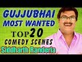 GUJJUBHAI Most Wanted Top 20 Comedy Scenes from Gujarati Comedy Natak Siddharth Randeria