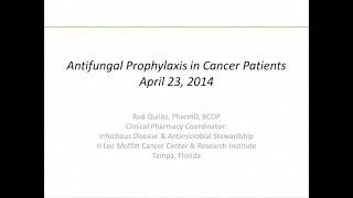 Antifungal Prophylaxis in Cancer Patients - Rod Quiltz, PharmD