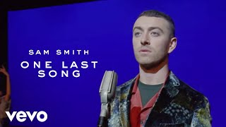 Sam Smith   One Last Song (Official Video)