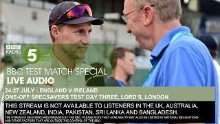 BBC Test Match Special Audio - England v Ireland, one-off Test, day three
