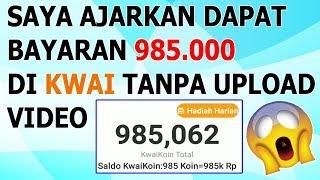 DI BAYAR 950 ribu PERMINGGU DI KWAI TANPA UPLOAD VIDEO - MUDAH BANGET