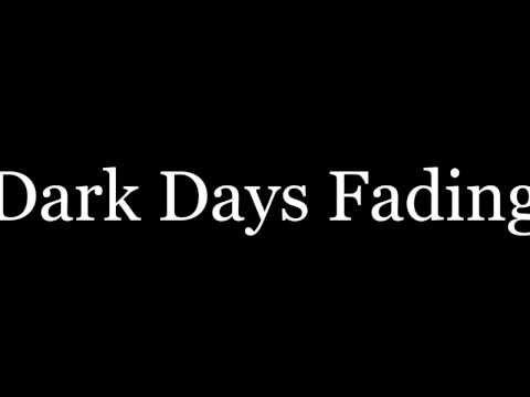 Dark Days Fading (Facedown with lyrics)