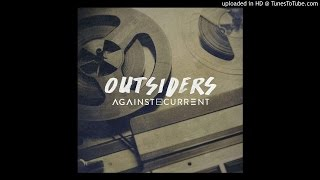 Against The Current - Outsiders (Audio)
