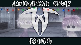 (∩ ͡° ͜ʖ ͡°)⊃━☆゚ ANIMATION STYLE | Fondy
