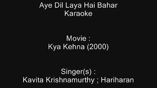 Aye Dil Laya Hai Bahar - Karaoke - Kya Kehna (2000) - Kavita Krishnamurthy ; Hariharan