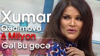 Xumar Qədimova - Gəl bu gecə (10dan sonra)