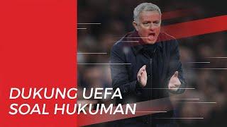 Jose Mourinho Dukung UEFA soal Hukuman untuk Manchester City
