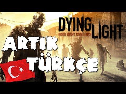 DYING LIGHT ARTIK TÜRKÇE !!
