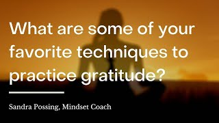 What are some good techniques to practice gratitude? | wikiHow Asks a Mindset Coach