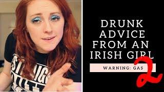 DRUNK ADVICE From An Irish Girl (2) | Clisare