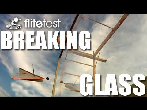 flite-test--breaking-glass--challenge