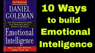 Emotional Intelligence - 10 Ways To Build Emotional Intelligence By Daniel Goleman