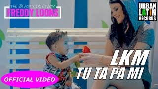 LKM - TU TA PA MI - (OFFICIAL VIDEO)