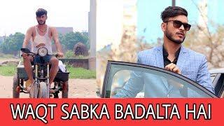 Waqt Sabka Badalta Hai   Part-5   Time Changes   Qismat   TeamAnurag