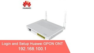 How to login and setup HUAWEI GPON ONT Modem for FTTH