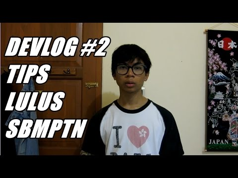Video DEVLOG #2 TIPS LOLOS SBMPTN
