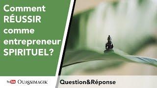 Comment réussir comme Entrepreneur Spirituel ?