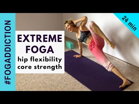 EXTREME Hip Flexibility and Core Strength Foga (Fitness + Yoga)