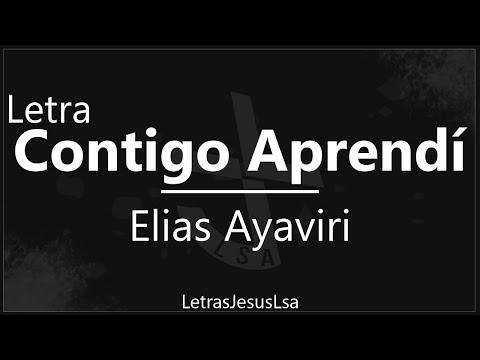 Contigo Aprendi - Elias Ayaviri | Audio & Letra ♪ ♫