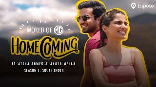 World Of MG: Homecoming S1: Roadtrip Across South India   Ft Aisha Ahmed & Ayush Mehra   Tripoto
