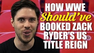 How WWE Should Have Booked Zack Ryder's US Title Reign