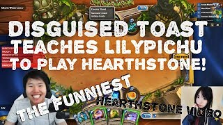 Disguised Toast teaches LilyPichu to play Hearthstone! The funniest Hearthstone video!