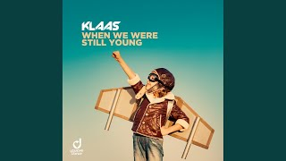 When We Were Still Young (Extended Mix)