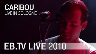 Caribou 'Jamelia' live in Cologne (2010)