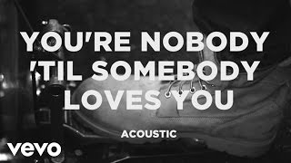 James Arthur - You're Nobody 'Til Somebody Loves You (Acoustic)