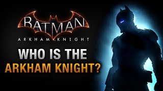Batman: Arkham Knight - Who is the Arkham Knight?