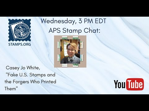 Casey Jo White on APS Stamp Chat: Forgeries of U.S. Stamps