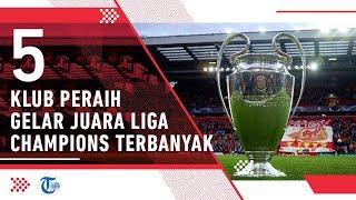5 Klub Peraih Gelar Juara Liga Champions Terbanyak