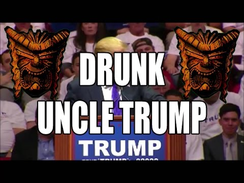 Drunk Uncle Trump