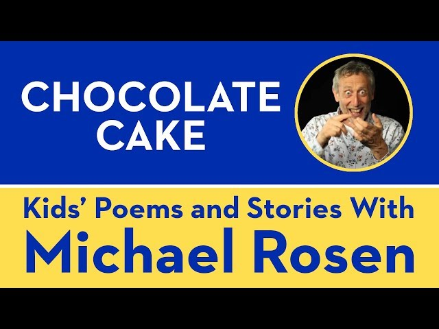 Chocolate Cake | POEM | Kids' Poems and Stories With Michael Rosen