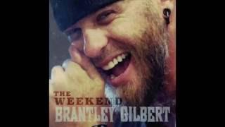 Brantley Gilbert -The Weekend w/Lyrics