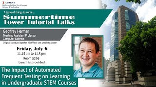 "Thumbnail of ""The Impact of Automated Frequent Testing on Learning in Undergrad STEM Courses"" (Tower Talk) video"