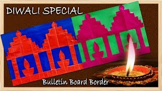 DIWALI SPECIAL 1: Simple Steps To Create BORDERS For Bulletin Boards In School On Diwali