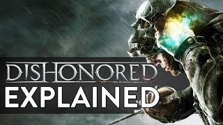 Dishonored EXPLAINED! (Story Recap for Dishonored 2)