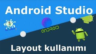 Android studio layout kullanımı