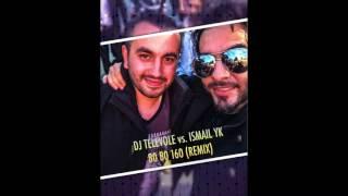 DJ TELEVOLE Vs. Ismail YK   80 80 160 (REMIX) Seksen Seksen Yüz Altmış 2017
