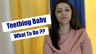 Teething Baby || What to Do ??